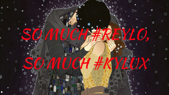 So much #Reylo, so much#Kylux